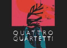 MEMENTO VIVERE – Quattro Quartetti di T.S. Eliot