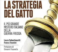 """28 marzo La strategia del gatto. Un """"romanzo"""" su GLADIO."""