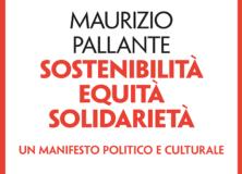 venerdì 6 aprile: Maurizio Pallante SOSTENIBILITA' EQUITA' SOLIDARIETA'